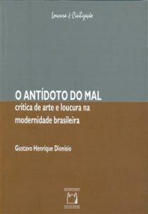 o_antidoto_do_mal__critica_de_arte_e_loucura_na_modernidade_brasileira-18671
